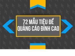 72 TIÊU ĐỀ VIẾT QUẢNG CÁO ĐỈNH CAO KHIẾN NGƯỜI XEM Bị THÔI MIÊN VÔ ĐIỀU KIỆN