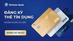 ĐĂNG KÝ THẺ TÍN DỤNG SHINAN BANK - NGÀN ƯU ĐÃI