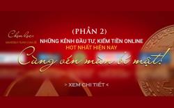 NHỮNG KÊNH ĐẦU TƯ KIẾM TIỀN ONLINE THANH KHOẢN NHANH (NEW)
