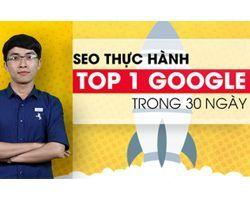 SEO THỰC HÀNH TOP 1 TRONG 30 NGÀY